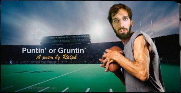001 Puntin or Gruntin